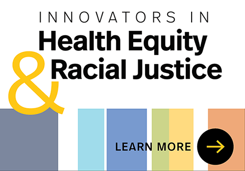 Innovators in Health Equity And Racial Justice Webinar Series
